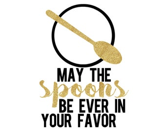 May the spoons be ever in your favor vinyl sticker decal- Hunger Games inspired- Glitter vinyl - spoonie sticker - spoonie humor - spoons