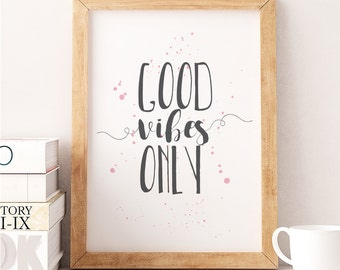 Good Vibes Only / Printable Art / Pink and Charcoal Grey Artwork / Printable Wall Art / Quote Poster / Instant Download