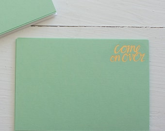 pressed flat notecards - COME ON OVER