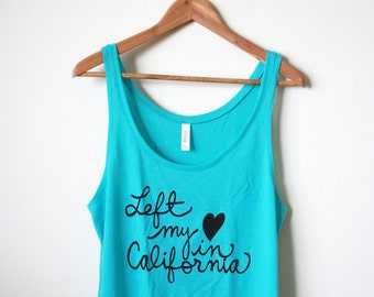 California Shirt - Left my Heart in California - Tank Top - MADE TO ORDER