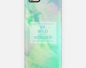 Be Wild phone case- typography quote- inspiring words- green -blue-white- clouds- modern minimal phove cover- samsung case