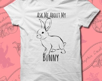 Ask Me About My Bunny Shirt