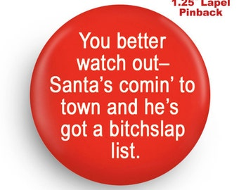 Small Funny Christmas PInback- You Better Watch Out!