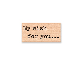 My wish for you ... ~ Rubber Stamp~Wishes~Wedding~Love~Graduation~Well Wishes~Birthday Wishes~wood mounted stamp~Mountainside Crafts (35-48)