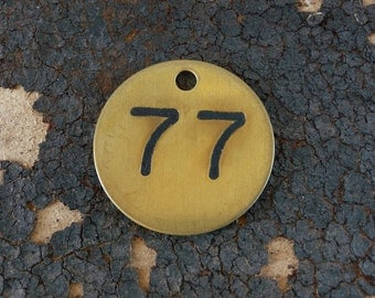 Brass ROUND Primitive Rustic Shabby Numbered Tag Vintage Patina Charm Finding Number No 77 CooL FoNT