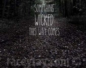 Something Wicked,Quote Wall Art, Dark Spooky Forest Print, Halloween, Nature Photography, Quote Art Print