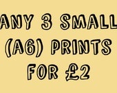 Any 3 Small Prints from my shop for 2.00 GBP - Special Offer - Deal - Art Prints - A6 postcard size