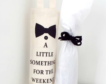 A Little Something For The Weekend Sir | Groomsman Gift | Best Man Gift | Bottle Bag | Best Man Thank You