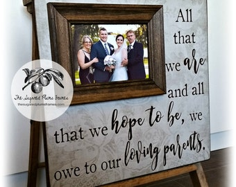 Wedding Gift for Parents, Personalized Wedding Frame, Mother of the Bride, Father of the Bride, Owe to Our Loving Parents, 16x16