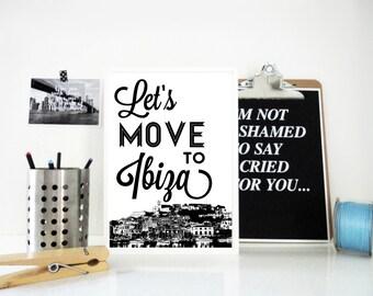 Let's Move to Ibiza Art Print, Travel Print, Holiday Destination, Travel Poster, Typography Print, Island Art, Sunset Print, Summer Print