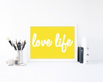 INSTANT PRINTABLE - Love Life - Inspiring 8 x 10 inch Art Print by anna and blue paperie