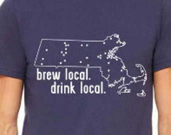 Drink Local Massachusetts Craft Beer Shirt, Brewery Map T-shirt, Gift for New England Homebrewer, Beer Geek, Birthday, Christmas, Beerfest