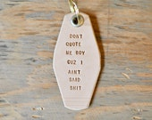 Don't quote me boy cuz I ain't said shit keychain//Boyz in the hood Leather keyring//Personalized keyring//veg tan//motel//Gift//rap keyring