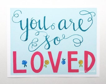 You are so loved art print watercolor hand lettering blue