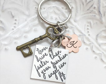Never Drive Faster Than Your Guardian Angel Can Fly - Personalized Sweet 16 Key Chain- Hand Stamped Jewelry - Personalized Jewelry