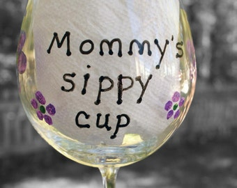 Handpainted Wine Glasses, Funny Wine Glass, Wine Glass with Saying, Painted Wine Glass, WIne Glass Mom, Personalized Wine Glass