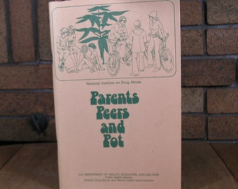 Parents Peers and Pot - National Institute on Drug Abuse 1979 Booklet by Marsha Manatt