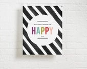 STRIPED HAPPY Print - Theres always something to be happy about