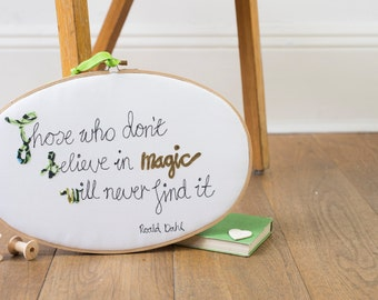 Appliqué embroidery hoop art - Inspirational quote art - Quote art - Roald Dahl quote gift - Inspirational art - Embroidery hoop wall art