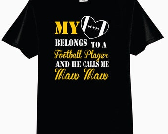 My Heart Belongs To A Football Player and He Calls Me Maw Maw T-Shirt