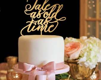 Wedding Cake Topper - Tale As Old As Time Wedding Cake Topper - Gold Wedding Cake Topper