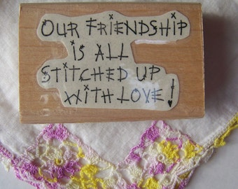 """Rubber Stamp """"Our Friendship is All Stitched Up With Love!"""" Gently Used Rubber Stamp.Wooden Block Rubber Stamp.Scrapbooking Supply.Stamps."""