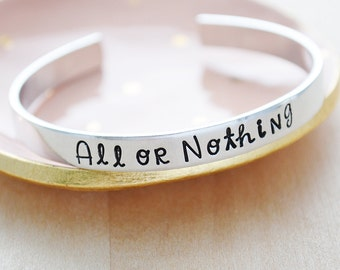 Personalized Cuff Bracelet - Inspirational Bracelet - All or Nothing Hand Stamped Fitness Inspiration Cuff - Quote Jewelry