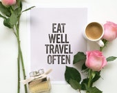 Eat Well, Travel Often Typography Quote Art Print