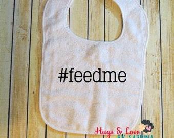 Hashtag Feed Me baby bib
