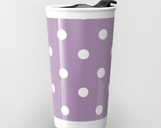 Purple Polka Dot Travel Mug - Ceramic Mug- Travel Mug -  Polka Dots - Hot or Cold Travel Mug - 12oz Travel Mug -Made to Order
