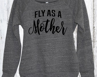 Fly As A Mother Sweatshirt, Mama Bear, Mommy to be, Baby Mama, Mom, Mommy, Mama To Be, Mo Fo, Mutha