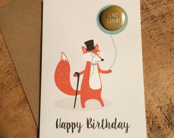 Happy Birthday Card / Foxy Birthday Card / Dapper Fox / Badge card / Cake Expert