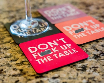Don't F**k Up The Table Girly Drink Coasters Set of 4
