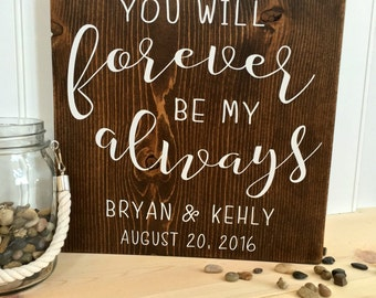 Rustic Wedding Sign - You will Forever be my Always - Gift for Newlyweds - Wedding Gift - Personalized for Her