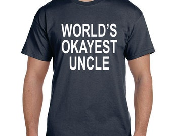 Uncle Shirt Uncle Gift Gifts for Uncle Worlds Okayest Uncle TShirt Brother Shirts New Uncle to Be Brother Gift for Brother Uncle t shirt