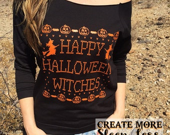 "Happy Halloween Witches Shirt. Halloween Shirt. Halloween party. Funny Halloween Shirt. ""Happy Halloween Witches"". Raw Edge Terry Slouchy"