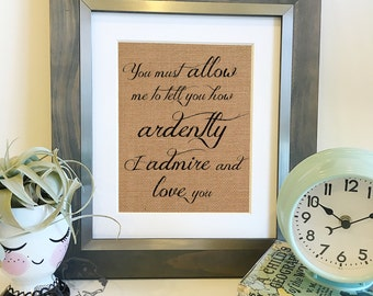 "Pride and Prejudice Mr Darcy quote Burlap Art | ""You must allow me to tell you how ardently I admire and love you"" 
