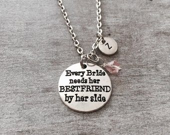 SALE, Every bride needs. her best friend by her side, Maid of honor, Wedding Jewelry, Keepsake, Bridesmaid, Flower Girl, Silver Necklace