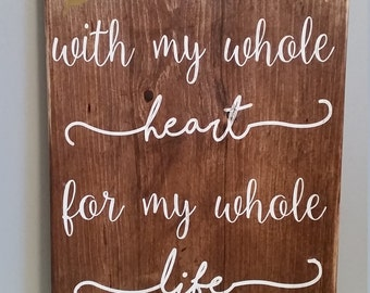 With my whole heart for my whole life Wall Art