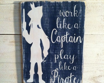 Work like a captain play like a pirate - boys room pirate decor-wood sign