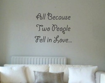 Vinyl Wall Word Decal - All Because Two People Fell In Love - Home Decor - Wall Word