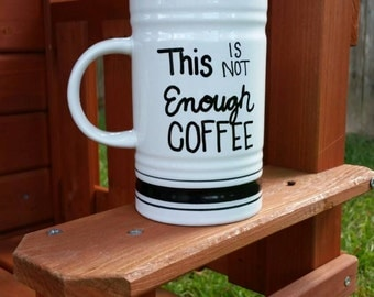 Quote Coffee Mug, Painted Coffee Mug, Large Coffee Mug, Coffee Quote Mug, Funny Coffee Mug, Unique Coffee Mug
