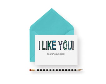 Funny birthday Card- I like you!- card, blank, valentines, mother's day, father's day, wedding, birthday, anniversary, gift