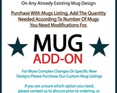 Mug Add-On Service - Simple Customization / Personalizaton Changes To Any Already Existing Mug Design In Our Shop