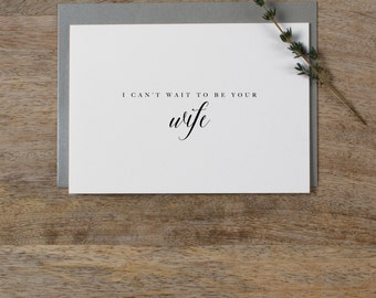 I Can't Wait To Be Your Wife, Wedding Card to Groom, I Can't Wait To Marry You, Wedding Day Card, Wedding Cards, To My Future Husband, K7