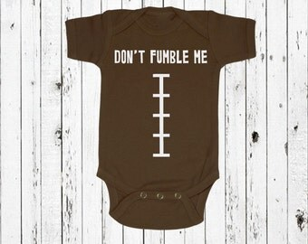 Football Don't Fumble Me Baby Bodysuit - Funny Football Baby Bodysuit - Baby Shower Gift