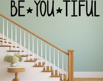 Be YOU tiful ~ Vinyl Wall Decal
