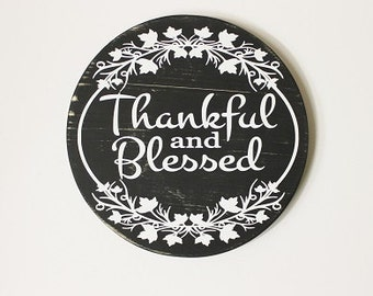 Thankful and Blessed Round Sign, wooden sign