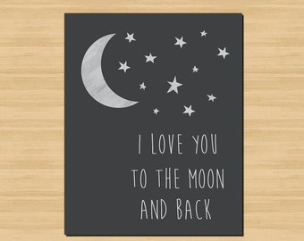 I love you to the moon and back printable nursery art, Instant Download