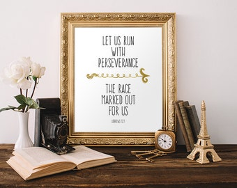 Scripture Print 5x7 8x10 Instant Download Let Us Run With Perseverance Hebrews 12:1 Bible Verse Print Christian Wall Art Scripture Printable